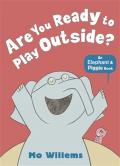 Are You Ready to Play Outside an Elephant & Piggie Book