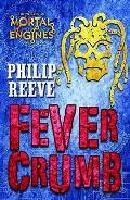 Fever Crumb: Mortal Engines Quartet Prequel