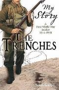 Trenches: a First World War Soldier, 1914-1918