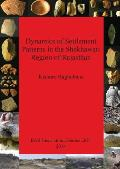 Dynamics of Settlement Patterns in the Shekhawati Region of Rajasthan: Prehistoric to Early Historic Periods with Special Reference to Ancient Mining