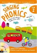 Singing Phonics: Book 2: Songs and Chants for Teaching Phonics