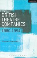 British Theatre Companies: 1980-1994