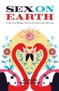 Sex on Earth A Journey Through Natures Most Intimate Moments