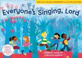 Everyone's Singing, Lord (Book + CD/CD-ROM): Children's Songs for Collective Worship