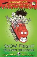 Seriously Silly: Scary Fairy Tales: Snow Fright and the Seven Skeletons