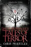 Uncle Montague's Tales of Terror. Chris Priestley