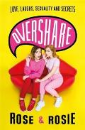 Overshare Love Laughs Sexuality & Secrets