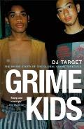 Grime Kids: The Inside Story of the Global Grime Takeover
