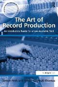 Art of Record Production: an Introductory Reader for a New Academic Field