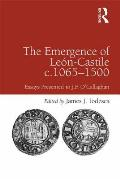 The Emergence of Le?n-Castile C.1065-1500: Essays Presented to J.F. O'Callaghan