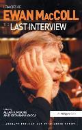 Legacies of Ewan MacColl: The Last Interview