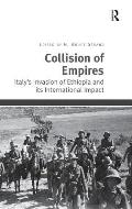 Collision of Empires: Italy's Invasion of Ethiopia and its International Impact