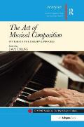 The Act of Musical Composition; Studies in the Creative Process.