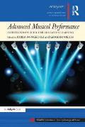 Advanced Musical Performance: Investigations in Higher Education Learning