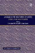 Language in the Negotiation of Justice: Contexts, Issues and Applications