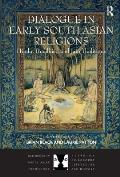 Dialogue in Early South Asian Religions: Hindu, Buddhist, and Jain Traditions