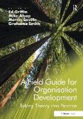 Field Guide for Organisation Development: Taking Theory Into Practice
