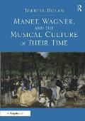 Manet, Wagner, and the Musical Culture of Their Time