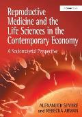 Reproductive Medicine and the Life Sciences in the Contemporary Economy: a Sociomaterial Perspective