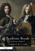 Acad?mie Royale: A History in Portraits