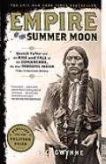 Empire of the Summer Moon Quanah Parker and the Rise and Fall of the Comanches