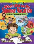 What I Did on My Summer Vacation 40 Funny Poems about Summer Adventures & Misadventures