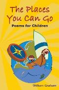 The Places You Can Go: Poems for Children