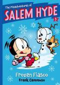 The Misadventures of Salem Hyde, 5: Book Five: Frozen Fiasco