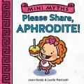 Mini Myths: Please Share, Aphrodite!