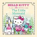 Hello Kitty Presents the Storybook Collection The Little Mermaid