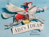 Adas Ideas The Story of Ada Lovelace the Worlds First Computer Programmer