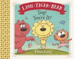 Lion & Tiger & Bear Tag Youre It