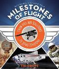 Milestones of Flight From Hot Air Balloons to SpaceShipOne