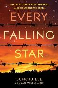 Every Falling Star The True Story of How I Survived & Escaped North Korea