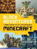 Block Adventures Incredible Maps & Games to Create & Explore in Minecraft