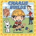Charlie Builds Bridges Skyscrapers Doghouses & More