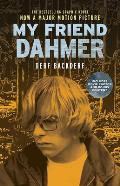 My Friend Dahmer Movie Tie In Edition