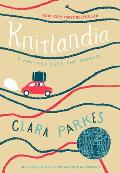 Knitlandia A Knitter Sees the World