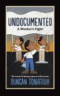 Undocumented A Workers Fight