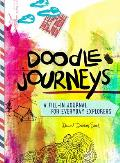 Doodle Journeys A Fill In Journal for Everyday Explorers