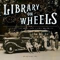 Library on Wheels Mary Lemist Titcomb & Americas First Bookmobile
