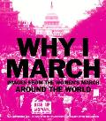 Why I March Images from the Womens March Around the World