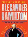 Alexander Hamilton The Making of America 1