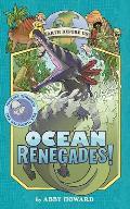 Ocean Renegades!: Journey Through the Paleozoic Era
