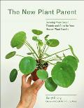New Plant Parent Develop Your Green Thumb & Care for Your House Plant Family