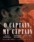O Captain My Captain Walt Whitman Abraham Lincoln & the Civil War