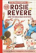 Rosie Revere and the Raucous Riveters (The Questioneers #1)