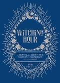 Witching Hour A Journal for Cultivating Positivity Confidence & Other Magic