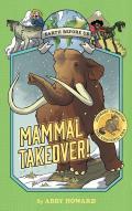 Mammal Takeover!: Journey Through the Cenozoic Era