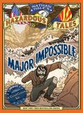 Nathan Hales Hazardous Tales 09 Major Impossible